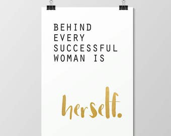 Behind Every Successful Woman is Herself // Foil Print // Gold // Real // Handmade // Poster // Wall Art // Decor // Office // Motivational