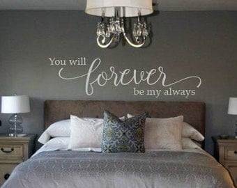 You Will Forever Be My Always Love Quote Bedroom Decor Vinyl Wall Decal