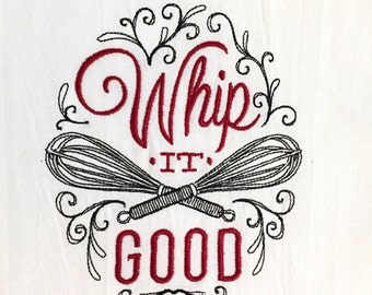 Embroidered Tea Towel - Whip it good