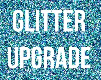 Throw Some Glitter Make It Rain Upgrade - Upgrade to Glitter Vinyl on Any Item By Purchasing This Listing