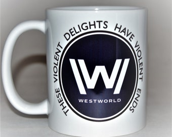 WESTWORLD mug These violent delights have violent ends by TotalMug Romeo and Juliet Shakespeare quote