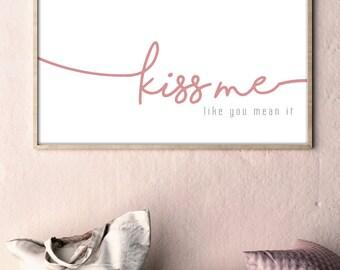 Kiss Me-like you mean it. Modern Print