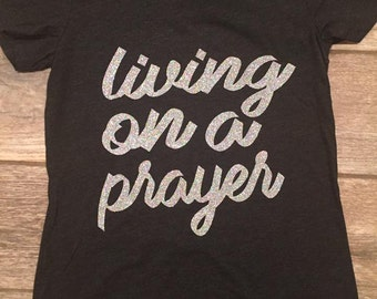 Living on a prayer shirt
