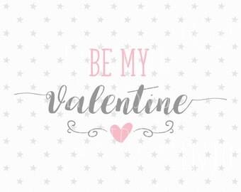 Be My Valentine svg Valentine svg Be My Valentine svg file Valentine's Day svg Love svg Valentine svg  Valentine's Day SVG Silhouette Cricut