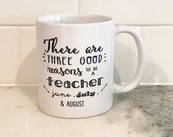 Three Good Reasons to be a Teacher...June, July, and August Coffee Mug - Coffee Mug - Teacher