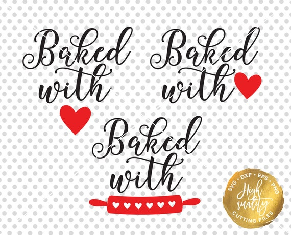 Baked With Love Svg Dxf Cut File Kitchen Svg Dxf Cut File