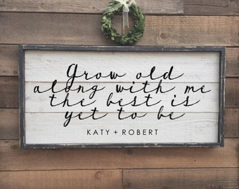 Grow old along with me the best is yet to be, vintage wood sign