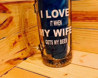 I love it when my wife gets my beer