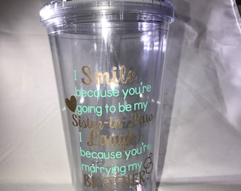 Sister-in-Law tumbler/ Engagement gift/ wedding gift/ funny sister tumbler