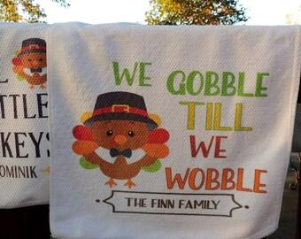 We Gobble Till We Wobble / Personalized / Kitchen Towel