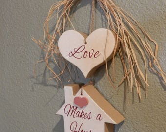 Love Makes A House A Home Sign, Family Home Wood Sign, Family Love Sign