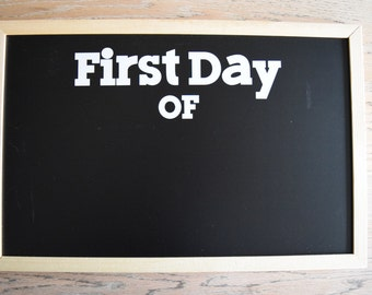 First Day of- CHALKBOARD vinyl sign, magnetic, chalk marker sign, school sign, first day of school, children sign, photo prop, ready to ship