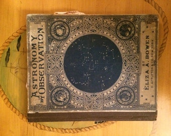 SOLD - Vintage book Astronomy by Observation by Eliza Bowen, RARE old First Edition 1927 (with astrology, star maps) like from Harry Potter
