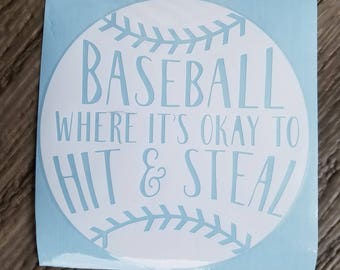 Baseball Ok To Hit & Steal Vinyl Decal