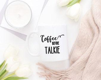 Coffee Before Talkie Coffee Mug // Humor // Coffee Lover