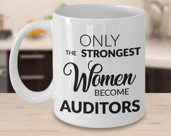 Auditor Mug - Female Auditor Gifts - Only the Strongest Women Become Auditors Coffee Mug
