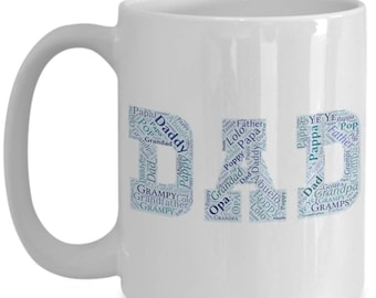 DAD DAD DAD!!! Let him know how much you care with every sip of coffee! 15 oz White Ceramic Mug!
