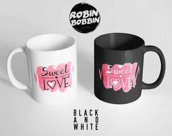 Sweet Love Mug, Boyfriend and Girlfriend Gift, Anniversary Gift, Gift for Husband and Wife, Black and White, Love Mug, Valentines Gift Mug