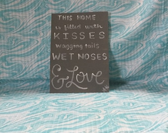 This home is filled with kisses, wagging tails, wet noses and love, animal, home decor, wall art, canvas, inspirational