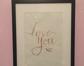 Love you, xo print // hand painted // metallic print // for home or office // perfect gift for Valentine's Day, anniversaries and birthdays