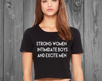 Strong Women Intimidate Boys and Excite Men Women's Crop Top