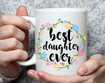 Best Daughter Ever Mug - Cute Coffee Mug Perfect Gift For Daughter From Mom, Dad, Parents