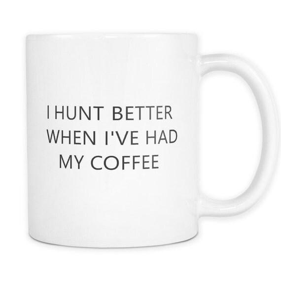 Hunters Mug| Hunter Better | Deer Hunting Mug | Funny Coffee Mug | Unique Coffee Mug | Gift For Him Mug | Gift For Hunter | Husband Gifts