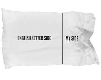 English Setter Pillow Case - Funny English Setter Pillowcase - English Setter Gifts - English Setter Side My Side