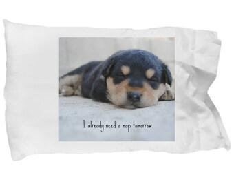 "Novelty 20x30"" Pillow Case - ""I Already Need a Nap Tomorrow"" - Sleeping Puppy pillow case"
