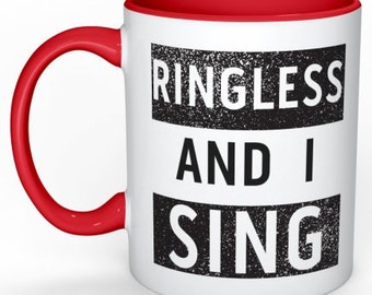 RINGLESS and I SING Mug - RED