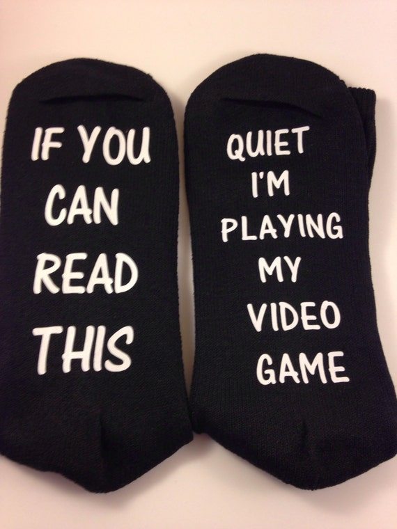 Black socks If You Can Read This ... Quiet I'm playing my video game