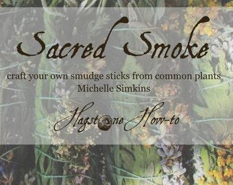 Sacred Smoke: Make Your Own Smudge Sticks  PDF Tutorial