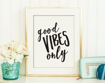 Good Vibes Only Printable, Office Art,  Printable Art, Wall Décor, Printable Quote, Printable