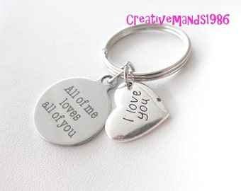 All of me loves all of you, I love you keychain, Valentines Day