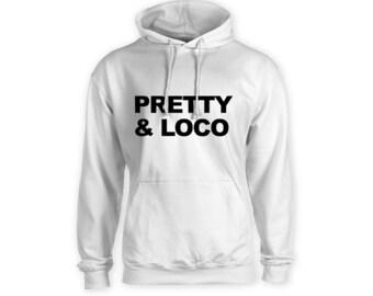 PRETTY & LOCO HOODIE