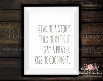 Read Me A Story Tuck Me In Tight Say A Prayer Kiss Me Goodnight / Nursery Decor / Bedroom Wall Art / Typography Gift / Modern / Printable