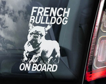 French Bulldog on Board - Car Window Sticker - Bouledogue Français Dog Sign Decal Uncropped -V01