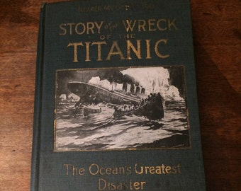 Story of the wreck of the titanic 1912