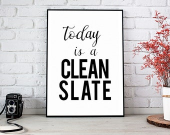 Today Is A Clean Slate, Printable Art, Printable Decor, Instant Download Digital Print, Motivational Art, Home Decor, Wall Art Prints