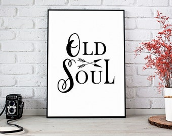 Old Soul, Motivational Art,Wall Decor,Trending,Art Prints,Instant Download,Printable Art,Wall Art,Digital Prints,Best Selling Items