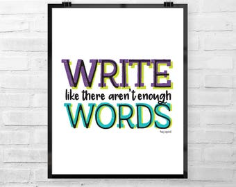 Write Like There Aren't Enough Words