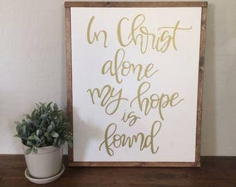 in christ alone - framed sign - hand lettered sign - fixer upper - hand painted sign - farm house decor - religious sign - home decor