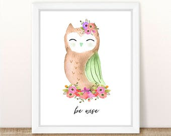 PRINTABLE Girl Owl Nursery Art Print, Owl Art Print Girl, Floral Owl Nursery, Woodland Girl Nursery, Girl Pink Owl Wall Art, Be Wise Owl Art