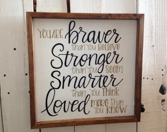 wood You are braver than you know rustic sign