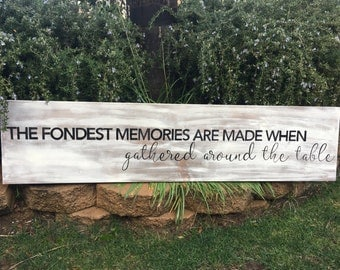 Fondest Memories Sign | Large 4ft  Dining Room Sign | Fondest Memories Are Made When Gathered Around The Table | Acts 2:46 | Farmhouse Decor