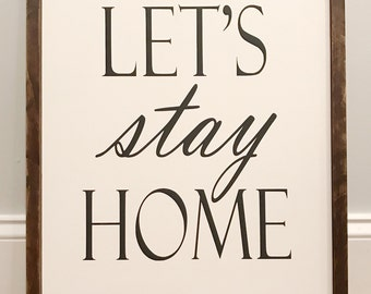 LET'S STAY HOME Farmhouse style sign Lets Stay Home painted 16 x 20 rustic decor