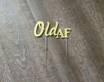 """Birthday Cake Topper Old AF with a 6"""" Clear Plastic Stem Ready2Ship"""