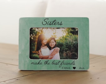 Gift For Sister ~ Picture Frame ~ Sister Picture Frame ~ Custom Picture Frame ~ Sisters Gifts ~ Great Sister Gift ~ Sister Frames ~ Frame