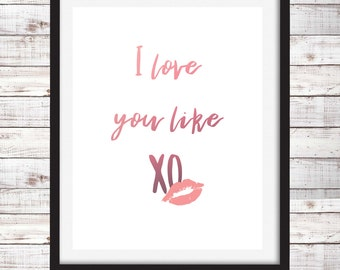 Love you like XO quote lyric instant print digital download