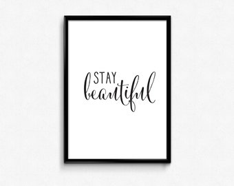 Stay Beautiful    A4 Printables